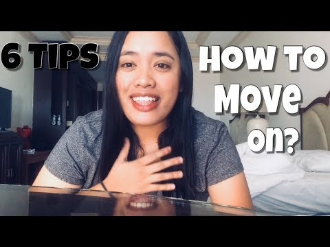 6 TIPS ON HOW TO MOVE ON