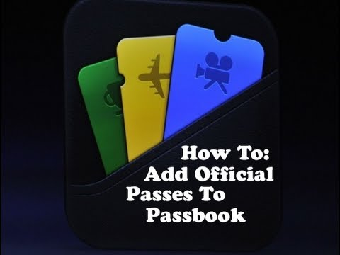How To: Officially Add Passes To Passbook In iOS 6