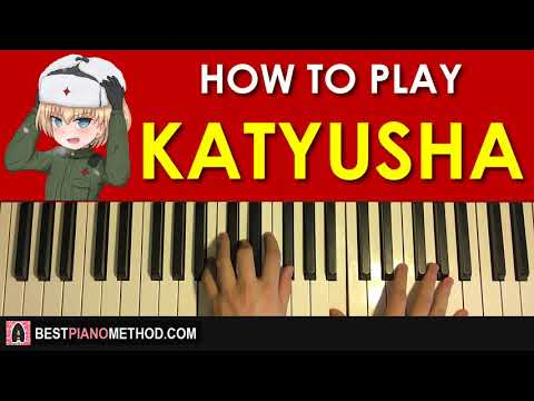 HOW TO PLAY - KATYUSHA (КАТЮШA) (Piano Tutorial Lesson)