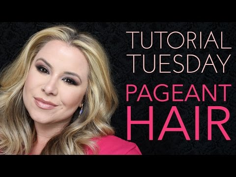 Tutorial Tuesdays - Pageant Hair