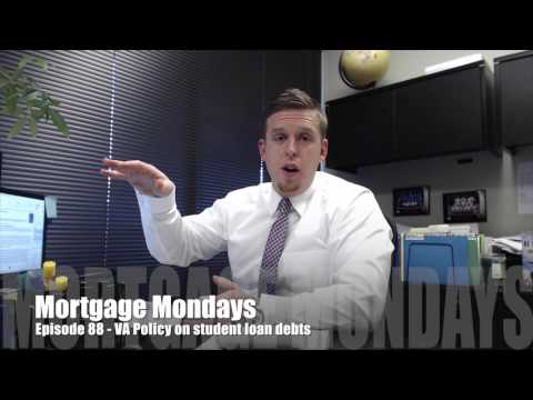 VA Policy on Student loan debts | Mortgage Mondays #88