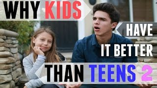 Why Kids Have It Better Than Teens 2 | Brent Rivera