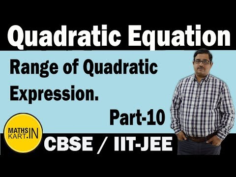 QUADRATIC EQUATION | PART-10 | Range in Different Forms | IIT-JEE.