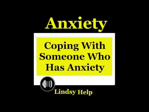 Coping With Someone With Anxiety or Panic Attacks