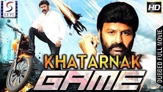 Khatarnak Game - Dubbed Hindi Movies 2017 Full Movie HD l Balkrishna, Rohina, Amrish Puri