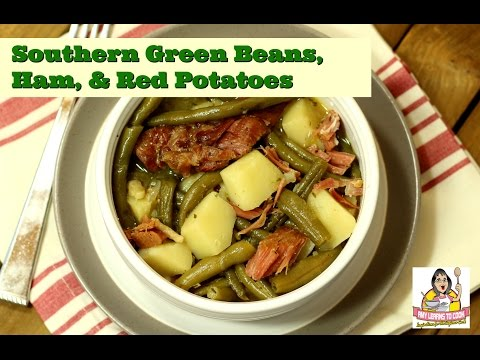 Southern Green Beans, Ham & Red Potatoes ~ Amy Learns to Cook