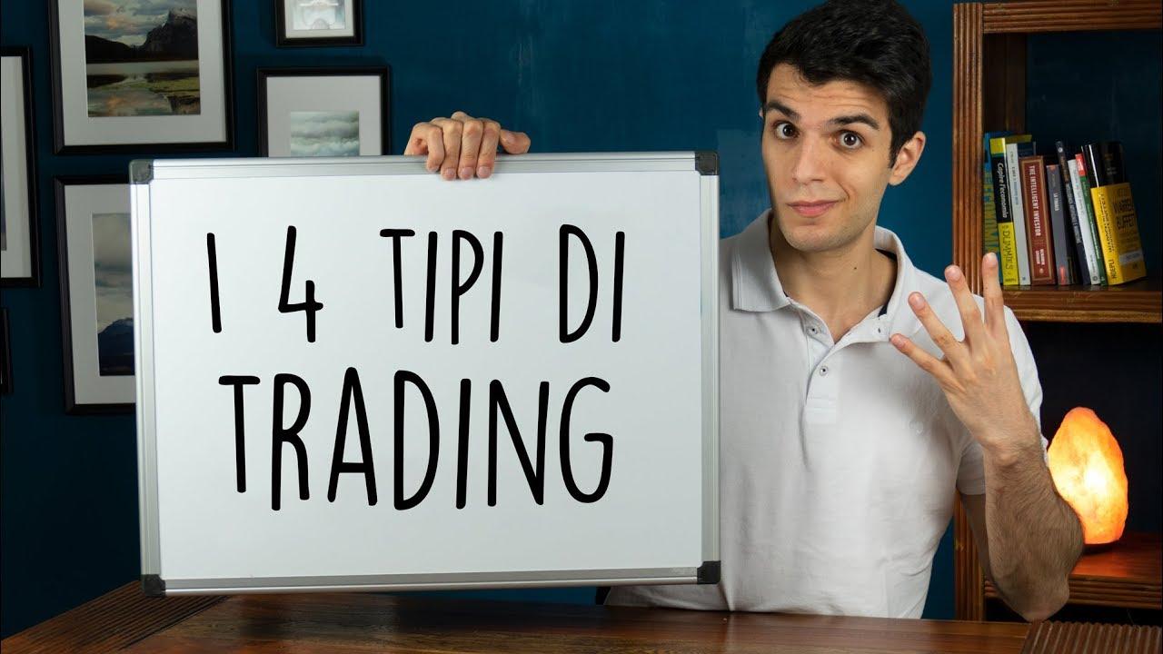 I 4 tipi di TRADING - Cosa cambia?