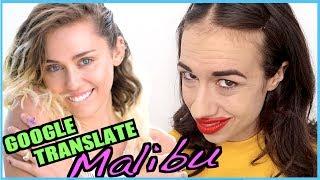 "Google Translate Songs - ""Malibu"" by Miley Cyrus"