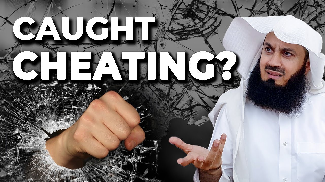 Caught your spouse cheating? What to do? - Mufti Menk