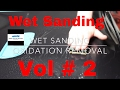 Download  Learn how to wet sand: Episode 2 ( oxidation removal) MP3,3GP,MP4