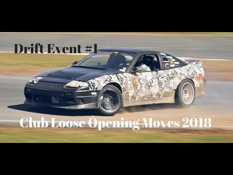 Drift Event #1 - Clubloose Opening moves 2018 -- Lost Footage .!