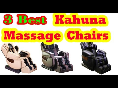 Best Kahuna Massage Chairs  to Buy in 2017
