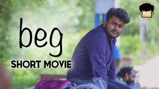 Beg   Malayalam Short Movie   Sidharth Ratna   Prithvi Ganesh   Collective Innovations