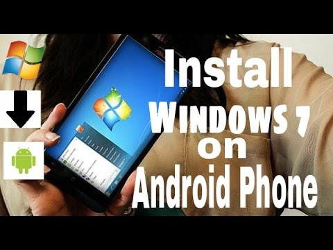 How to install Windows 7 on Android Phone((100% Working with proof))(2016)