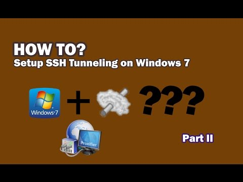 How to Setup SSH Tunneling on Windows XP Vista 7 part II  (use Bitvise SSH client + proxifier)
