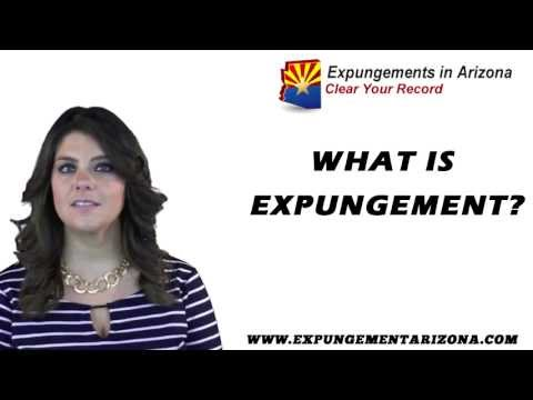 What is Record Expungement? - Expungements in Arizona - Arizona Expungement FAQs