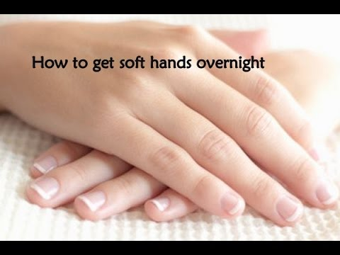 How to get soft hands overnight