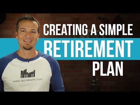 How to build a simple retirement and financial plan.