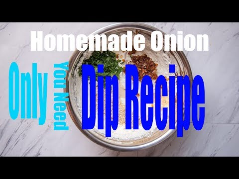 [WIKIFOOD] How To Cook Only Homemade Onion Dip Recipe You Need