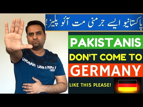 Pakistanis Don't Come to Germany Like This Please!!