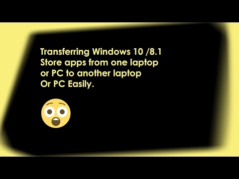 Transferring Windows 10-8.1 Store apps from one laptop or PC to another laptop