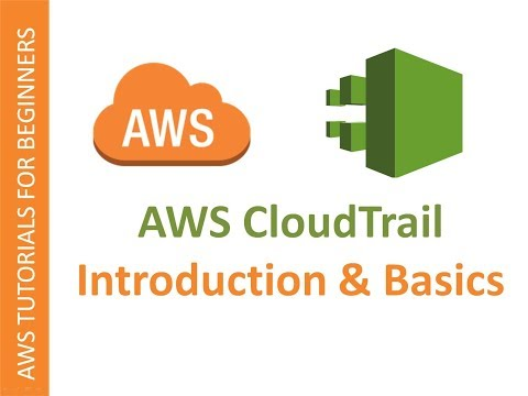 AWS CloudTrail | Quick Introduction, Trail Configuration and Auditing the logs
