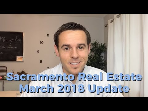 Sac Real Estate Monthly Video Update March 2018
