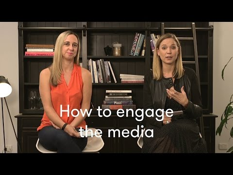 Engaging the media - how to get started