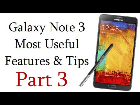 Samsung Galaxy Note 3 Most Useful (20) Features, Tips And Tricks Video- Part 3
