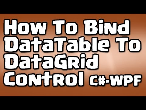 C# - WPF - How To Bind DataTable To DataGrid Control