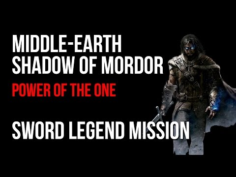 Middle Earth Shadow of Mordor Walkthrough Power Of The One Sword Legend Mission Guide