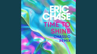 Time to Shine (Chassio Extended Remix)