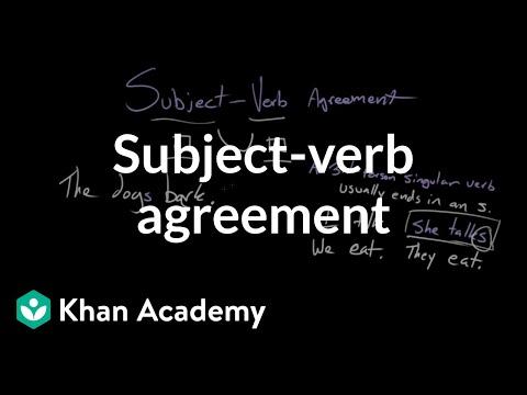 Subject-verb agreement | Syntax | Khan Academy