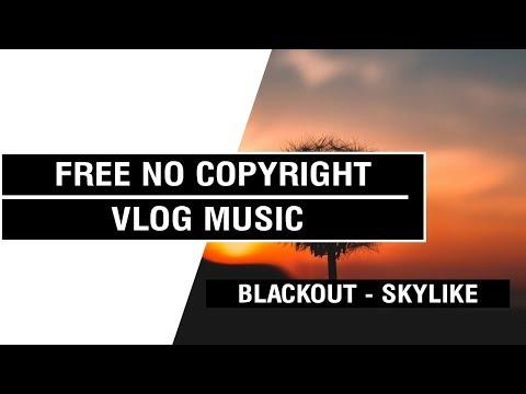 Blackout -  Skylike [ Non Copyrighted Vlog Music ] ⚡🎧🔥