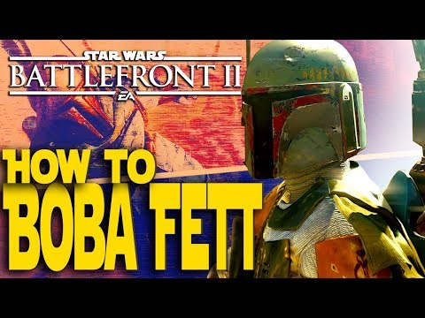 How to Play Boba Fett like A Pro! Star Wars Battlefront 2 Boba Fett Character Guide