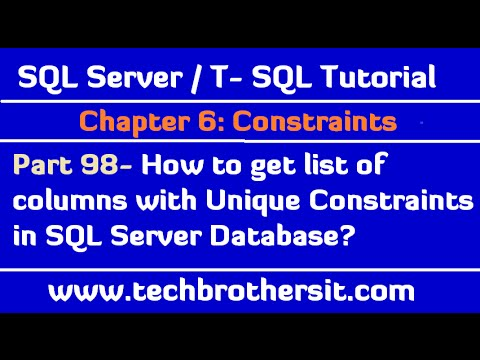 How to Get list of columns with Unique Constraints in SQL Server Database- SQL Server Tutorial P98