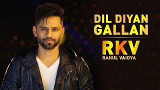 Dil Diyan Gallan | EDM Mix | RAHUL VAIDYA RKV