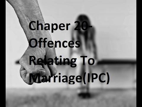 Chaper 20 Offences Relating To Marriage(IPC) अध्याय २० विवाह से संबंधित अपराध (IPC)
