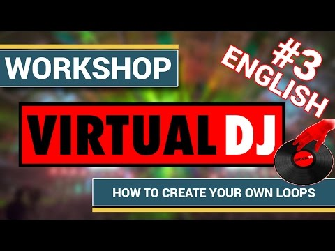[Virtual DJ] Virtual DJ 7 Pro - Part3: How to create you own loops and import sound effects
