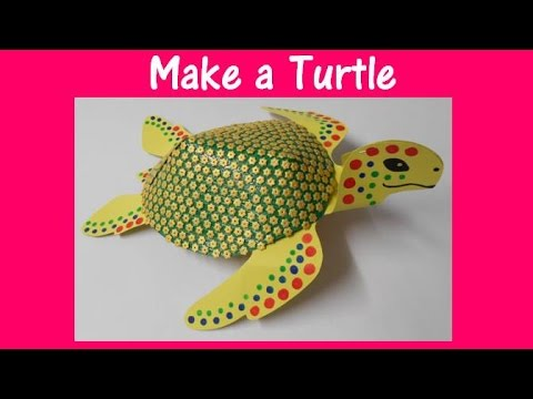Arts and Crafts: How to make a Turtle.
