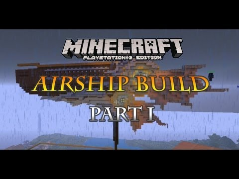 Minecraft PS3 steampunk airship build part 1