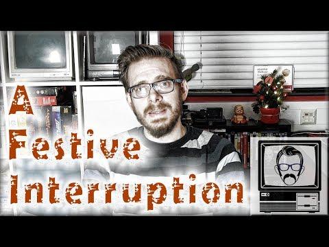 A Brief Festive Interruption | Nostalgia Nerd
