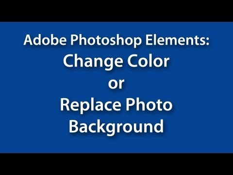 Adobe Photoshop Elements: Change Color or Replace Photo Background