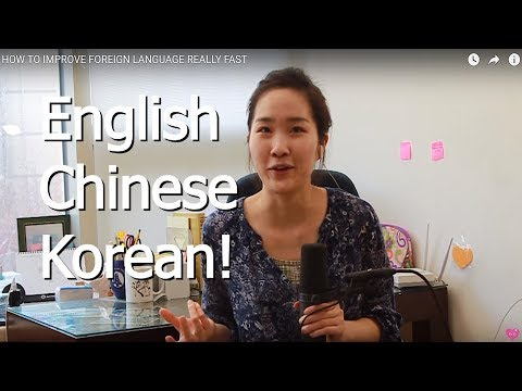 HOW TO IMPROVE  FOREIGN LANGUAGE REALLY FAST