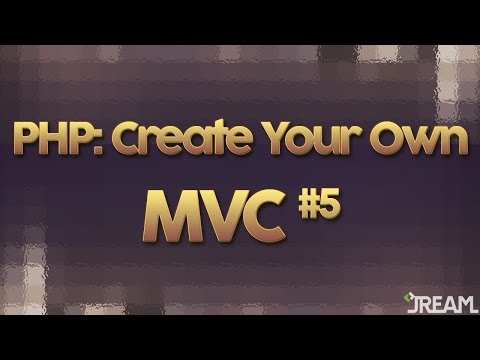 PHP: Create Your Own MVC (Part 5)