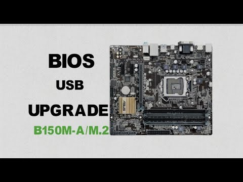 How To Upgrade an Asus Motherboard's Bios Using a USB Drive || Enable Virtualization || B150M-A/M.2