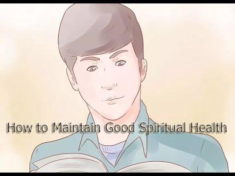 How to Maintain Good Spiritual Health