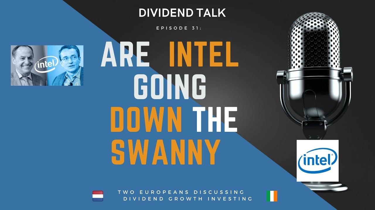 Are Intel going down the swanny? - 🎙 Dividend Talk - Episode 31