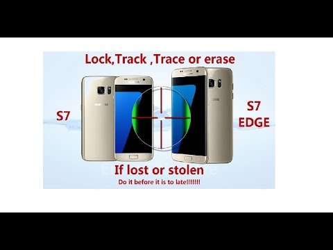 How-To locate your Samsung Galaxy S7 Edge or  Galaxy S7 if lost or stolen