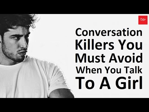 Conversation Killers You Must Avoid When You Talk To A Girl